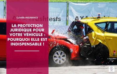 Pourquoi la protection juridique est-elle indispensable pour votre véhicule?